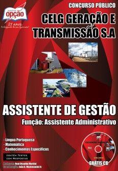 Apostila Concurso CELG Geração e Transmissão do Estado de Goiás - CELG GT - GO / 2014: - Cargo: Assistente de Gestão - Assistente Administrativo
