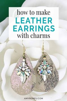 How to make leather earrings with charms. Step by step tutorial with photos and materials list. DIY trendy leather earrings with charms from You Can Bead. Diy Leather Earrings, Leather Jewelry, Beaded Earrings, Jewelry Crafts, Handmade Jewelry, Jewelry Ideas, How To Make Leather, How To Emboss Leather, Jewelry Accessories