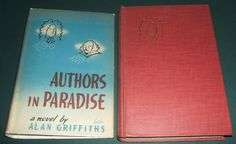Authors in Paradise a Novel by Alan  Griffiths 1939 1st US edition Dust Jacket