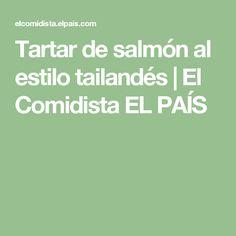 Tartar de salmón al estilo tailandés   El Comidista EL PAÍS