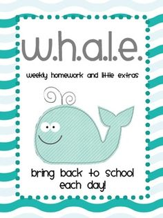 This is a W.H.A.L.E. Homework Folder. This stands for Weekly Homework And Little Extras. This is a great way to organize information for parents and keep track of student behavior. It includes the following: Cover Page Name Page Table of contents Pre-Written Parent Letter (also one editable) Rules Homework Divider Behavior Log Divider Behavior Log Behavior Log Key Newsletter Divider Extra Information Divider Contact sheet (editable) Extra Paper Divider Return to School Label Keep At Home…