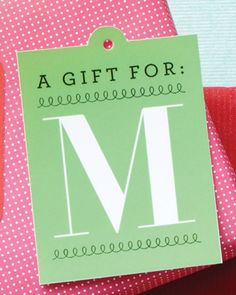 Monogram Gift Tags...lots of free tags here.  Including for bags and wine bottles etc.   These monograms would be great, individual for each persons gift.  (As long as the don't have the same letter like a few 'J's I know)