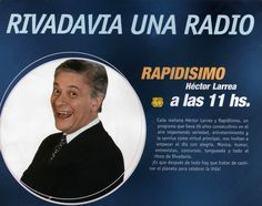 Publicidad programa RAPIDISIMO, conducido por Héctor Larrea, Radio Rivadavia, Buenos Aires, 1993.