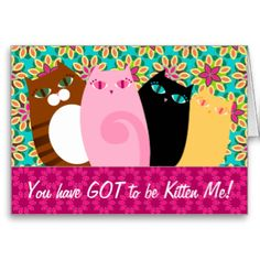 """This card is cute and chock fill o' cats - front message currently says """"You have GOT to be Kitten Me!"""" but it can be easily edited with any text you'd like, as well as the text inside... click CUSTOMIZE to change text colors or fonts #pretty #cute #customize #message #funny #floral #flowers #cat #cats #kitty #vector #illustration #original #unique #custom #greeting #card #personalize #illustrations #kitties #pet #cat #lover #got #to #be #kitten #me #kitten #kittens #feline #notecard ..."""