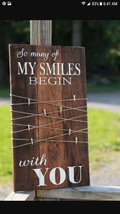 So many of my smiles begin with you. This romantic sign would be a great addition to your rustic farmhouse décor. It would also make a lovely wedding or anniversary gift! This beautiful rustic wood sign is made from reclaimed wood & stained in a medium Reclaimed Wood Signs, Rustic Wood Signs, Wooden Signs, Small Wood Sign, Pallet Art, Pallet Signs, Pallet Projects Signs, Pallet Ideas, Articles En Bois