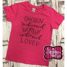 50% off Chosen Redeemed Worthy Adored Loved Tee Size 2T, 3T, 5T, 14/16