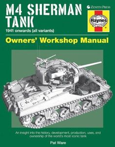 M4 Sherman Tank Owners' Workshop Manual: An insight into the history, development, production, uses, and ownership of the world's most iconic tank by Pat Ware, http://www.amazon.com/dp/0760342946/ref=cm_sw_r_pi_dp_zDOasb0D2WWEM