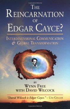 Bestseller Books Online The Reincarnation of Edgar Cayce?: Interdimensional Communication and Global Transformation Wynn Free, David Wilcock $12.63