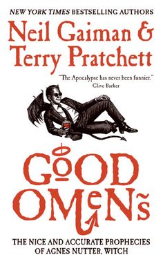Good Omens: My all-time favorite book.  I laughed out loud and embarrassed myself on a plane with this one.