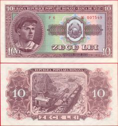 1952 series 10-leu Romanian banknote; featuring a Romanian industrial worker and the Coat of Arms of Romania on the obverse side, and a Romanian coal mine on the reverse side.