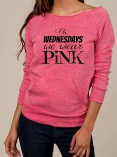 On Wednesdays we wear Pink-- Mean Girls-- design on Wide neck fleece sweatshirt. Sizes S-XL.  Other colors available.