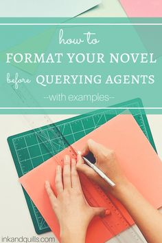 How to Format Your Novel Properly Before Querying Agents - Ink and Quills
