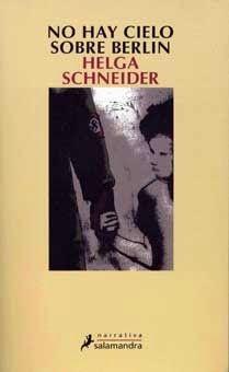 No hay cielo sobre Berlín - Helga Schneider