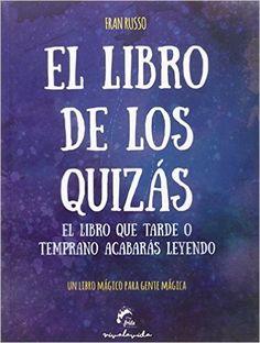 Descargar EL LIBRO DE LOS QUIZÁS de Fran Russo PDF, Kindle, eBook, EL LIBRO DE LOS QUIZÁS PDF Gratis