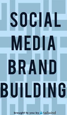 Social Media Brand Building - Tailwind Blog: Pinterest Analytics and Marketing Tips, Pinterest News - Tailwindapp.com