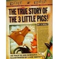 The True Story of the Three Little Pigs for point of view lessons.