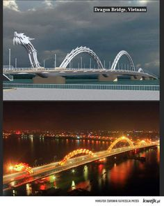 Dragon Bridge, Vietnam. To celebrate the 38th anniversary of the liberation of Da Nang, the government of Vietnam has constructed the world's largest dragon-shaped bridge over the Han River. Not only is it the steel bridge the largest of its type in the world, but it is covered in over 2,500 LED lights - and it breathes fire!