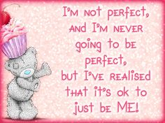 "♥Tatty Teddy ~ ""Just Be Me...""♥"