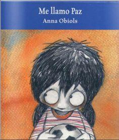 """Anna Obiols / Subi. """"Me llamo Paz"""". Editorial Edebé (3 a 8 años). También en catalán, """"Sóc la Pau"""". Está a la BPM de Cocentaina"""