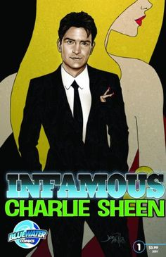Infamous: Charlie Sheen by Marc Shapiro