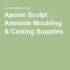 Apoxie Sculpt : Adelaide Moulding & Casting Supplies