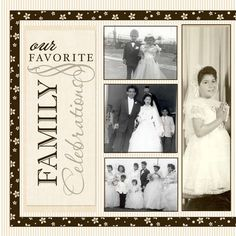 Our Favorite Family Celebrations ~ scrap a page about special family events.