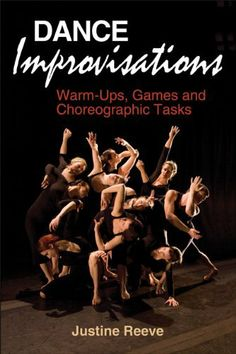 Dance Improvisations: Warm-Ups, Games and Choreographic Tasks by Justine Reeve, http://www.amazon.com/dp/1450402143/ref=cm_sw_r_pi_dp_brE2sb17JT923