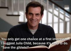 When he elaborated on this adage: | 19 Times Phil Dunphy Proved He Is The King Of Dad Jokes