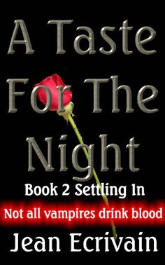 A Taste for the Night Book 1 Arrival: A Paranormal Erotica / Vampire Erotica / BDSM tale Night Book, Ordinary Lives, New Career, Paranormal Romance, Book 1, Erotica, Writer, Author, Reading