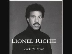 Lionel Richie - Ahhhh...take me back to high school/college! One of the best voices I have ever heard!
