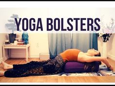Restorative Yoga Poses With A Bolster - YouTube