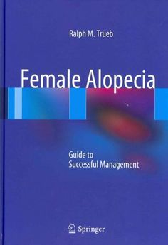 Female Alopecia: Guide to Successful Management