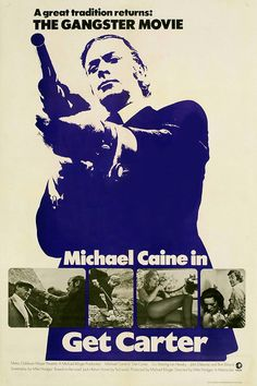 Get Carter - A grimmy, gritty, edgy, revenge film with Michael Caine at his absolute coolest. (8.5/10)