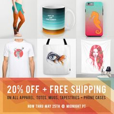 • 20% OFF + FREE Shipping on all apparel, tote bags, mugs, tapestries and phone cases at Society6! • | *Ends May 25, 2015 at Midnight PT | #freeshipping #sale #clothing #phonecases #home #bags #mugs #accessories #leggings #wallart #discount #society6 #giftideas