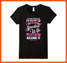 Womens I Never Dreamed I'd Grow Up To Be A Spoiled Wife Shirt XL Black - Cool and funny shirts (*Amazon Partner-Link)