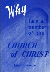 Why I Am a Member of the Church of Christ: Leroy Brownlow