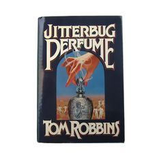 Tom Robbins' 'Jitterbug Perfume', selected by Erin Dixon.
