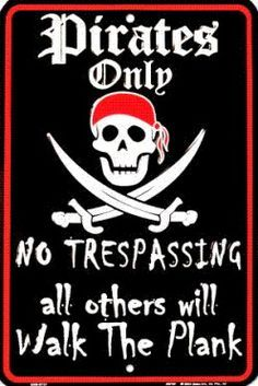 No tresspasing Pirate sign. Sign for the door. modern pirate theme party - Google Search