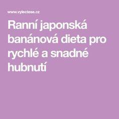Ranní japonská banánová dieta pro rychlé a snadné hubnutí How To Plan, Sport, Health And Fitness, First Aid, Life, Training Plan, Deporte, Sports