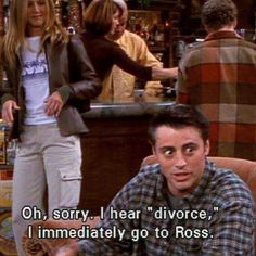 """Divorce"" :D = ""Ross"" xD"