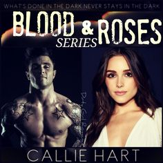 Blood & Roses series by Callie Hart #DirtyGirlRomance. Really good series. Can't wait for Rebel!