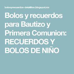 Bolos y recuerdos para Bautizo y Primera Comunion: RECUERDOS Y BOLOS DE NIÑO