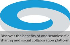 Discover the benefits of one seamless file sharing and social collaboration platform #saas #social #cloud