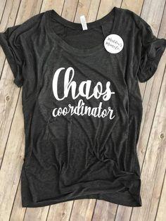 Chaos Coordinator Tee or Tank Teacher Shirts, Mom Shirts, Cute Shirts, Funny Shirts, T Shirts For Women, Chaos Coordinator, Vinyl Shirts, Mom Outfits, T Shirts With Sayings