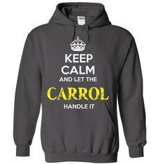 CARROL - KEEP CALM AND LET THE CARROL HANDLE IT - #tee trinken #sweater women. ORDER NOW => https://www.sunfrog.com/Valentines/CARROL--KEEP-CALM-AND-LET-THE-CARROL-HANDLE-IT-55211034-Guys.html?68278