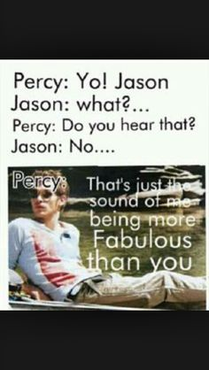 Jason and Percy still have there days...