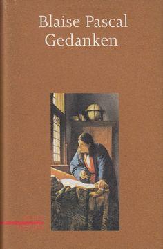 Gedanken über die Religion und einige andere Themen von Blaise Pascal