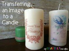 Moving An Image To A Candle - DIY Ideas 4 Home- For Mrs. Raynor?