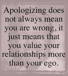 Apologizing: prioritizing, perspective-taking, communicating > acknowledging even if not in complete agreement, for integrity all around.