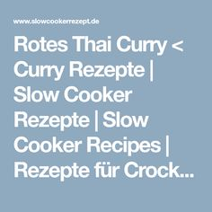 Rotes Thai Curry < Curry Rezepte | Slow Cooker Rezepte | Slow Cooker Recipes | Rezepte für Crockpot